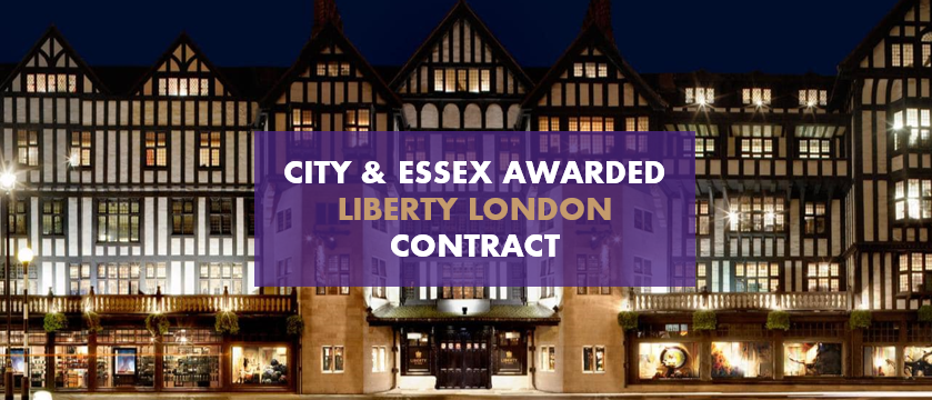 CITY & ESSEX AWARDED LIBERTY LONDON CONTRACT